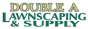 Double A Lawnscaping & Supply
